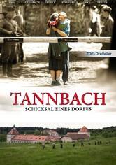 Tannbach – Schicksal eines Dorfes