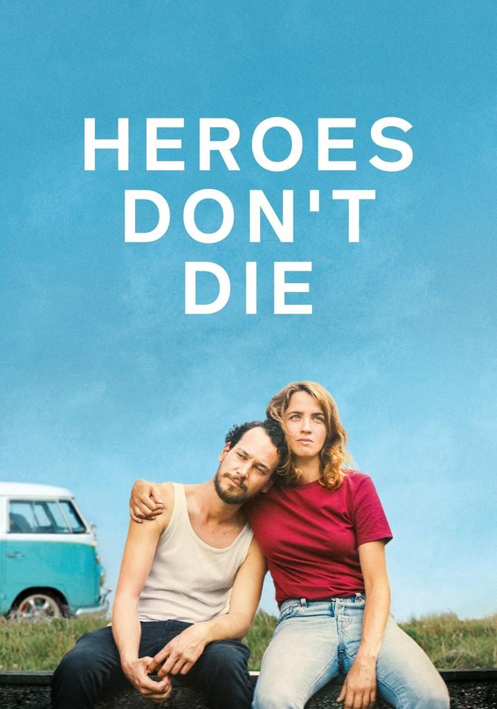 Heroes Don't Die