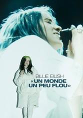 Billie Eilish : The World's a Little Blurry