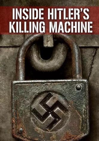 Inside Hitler's Killing Machine