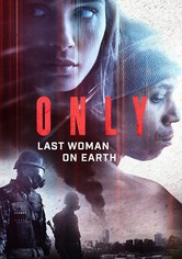 Only: Last Woman on Earth