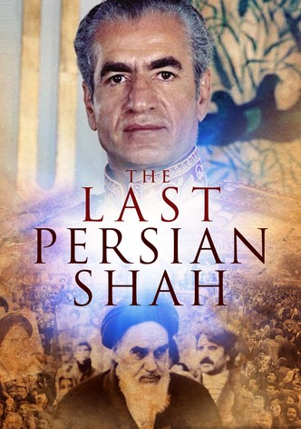 The Last Persian Shah