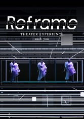 Reframe THEATER EXPERIENCE with you