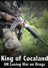 King of Cocaland UN Losing War on Drugs