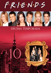 Friends 10.ª Temporada