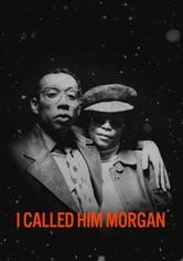 I Called Him Morgan