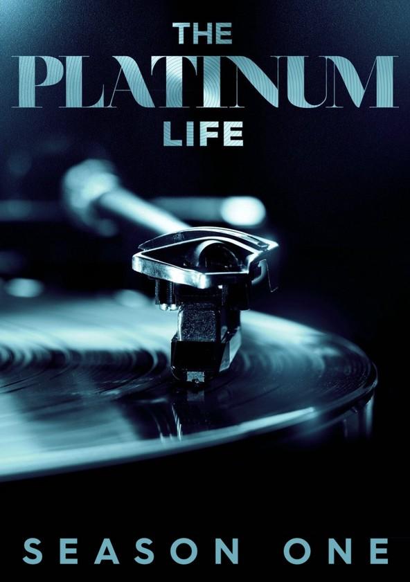 The Platinum Life Season 1 poster
