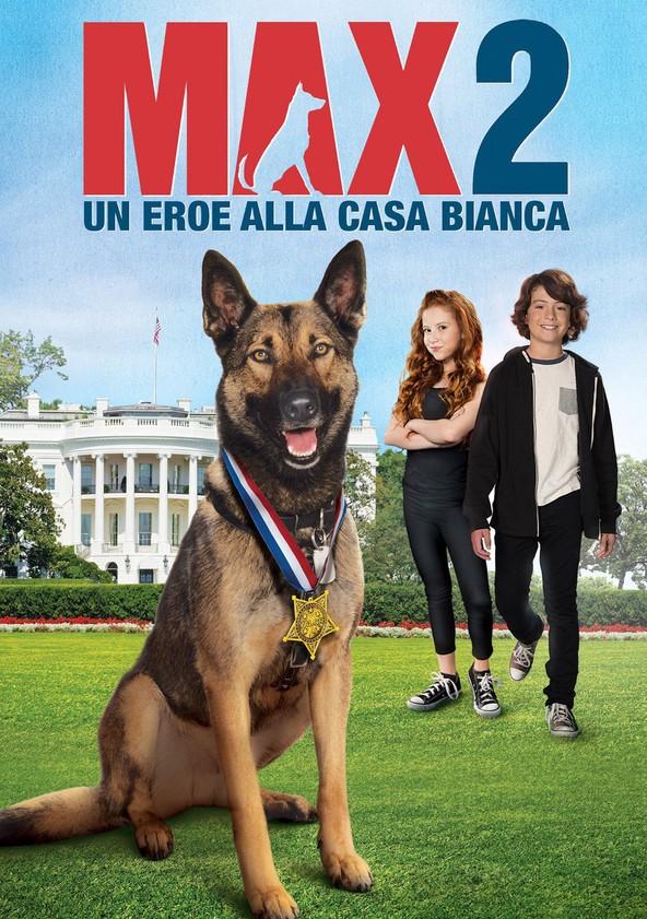 Max 2 - Un eroe alla Casa Bianca