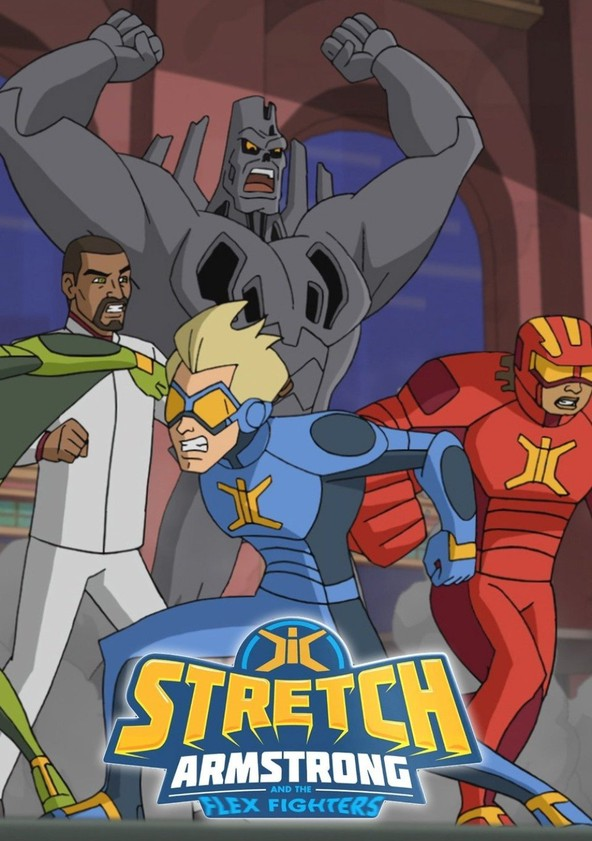 Stretch Armstrong & the Flex Fighters poster
