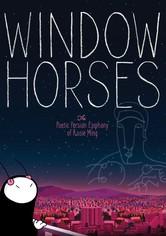 Window Horses: The Poetic Persian Epiphany of Rosie Ming