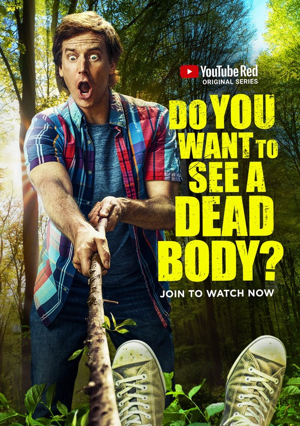 Do You Want to See a Dead Body?