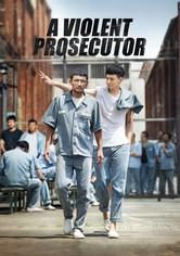 A Violent Prosecutor