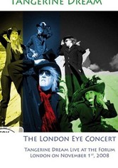 Tangerine Dream: The London Eye Concert - Live at the Forum London