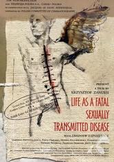 La vida, una enfermedad mortal de transmisión sexual
