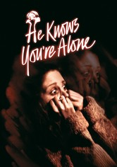 He Knows You're Alone