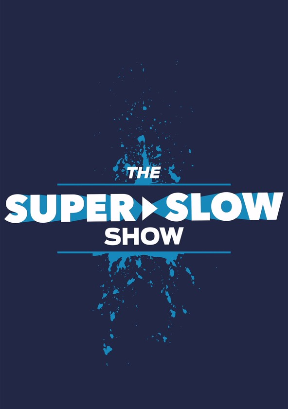 The Super Slow Show poster