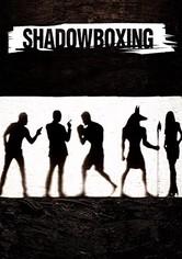 Shadow Boxing - Kampf mit dem Schatten