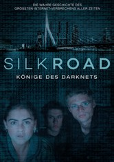 Silk Road - Könige des Darknets