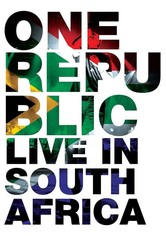 One Republic: Live in South Africa