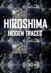 Hiroshima: Hidden Traces