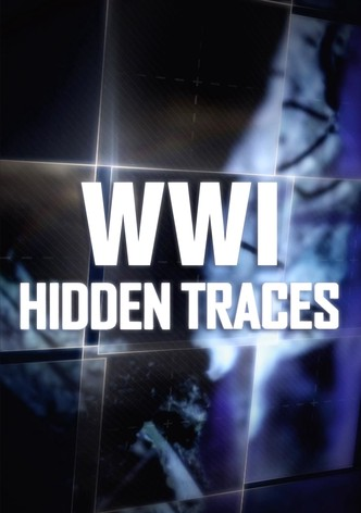 WWI: Hidden Traces