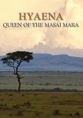 Hyaena: Queen Of The Masai Mara