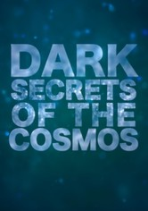 Dark Secrets Of The Cosmos