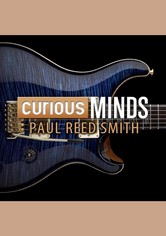 Curious Minds: Paul Reed Smith
