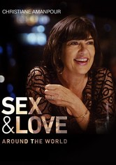 Christiane Amanpour: Sex & Love Around the World