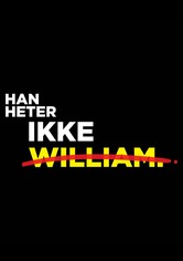 Han heter ikke William