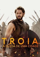 Troia : A Queda de Uma Cidade