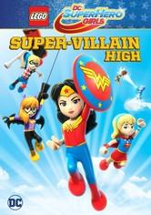 LEGO DC Super Hero Girls: Die Superschurken-Schule