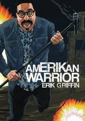 Erik Griffin: AmERIKan Warrior