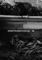 Disintegration 93-96