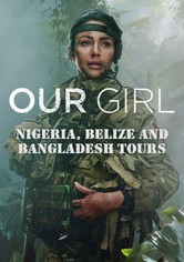 Our Girl Nigeria, Belize and Bangladesh Tours