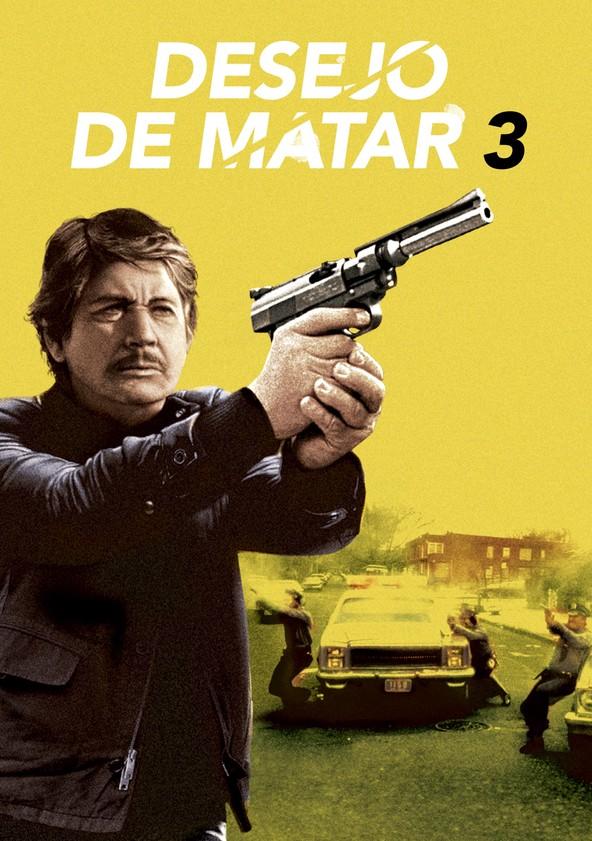 Desejo De Matar 3 Filme Veja Onde Assistir