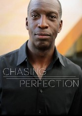 Chasing Perfection