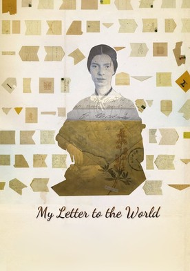 My Letter To The World: A Journey through the Life of Emily Dickinson
