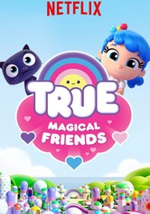 True: Magical Friends