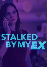 Stalked by My Ex
