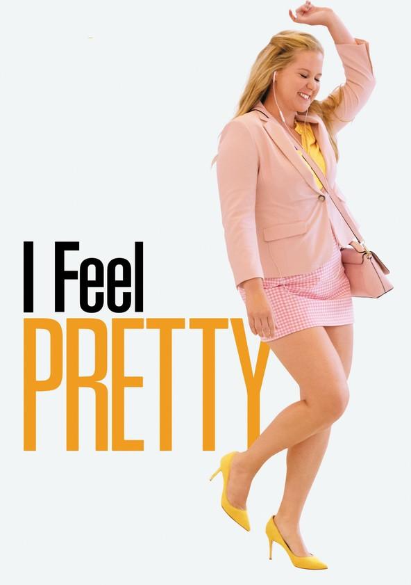 I Feel Pretty poster