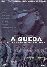 A Queda - Hitler e o fim do Terceiro Reich