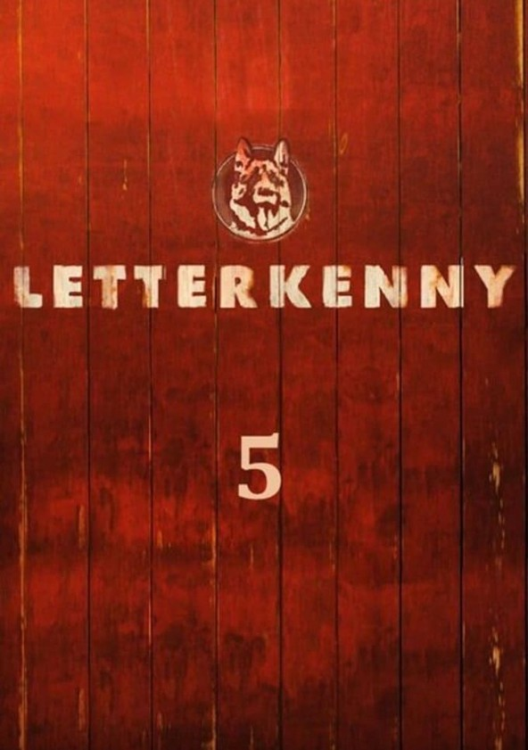 Letterkenny Season 5   watch full episodes streaming online