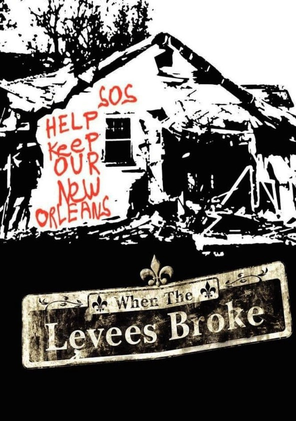 When the Levees Broke: A Requiem in Four Acts