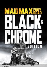 Mad Max: Fury Road - Black & Chrome Edition