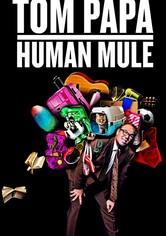 Tom Papa: Human Mule