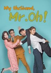 My Husband Oh Jak Doo [¡Mi esposo, el Sr. Oh!]