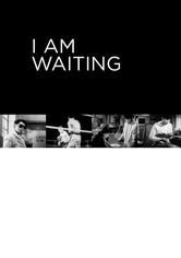 I Am Waiting