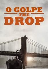 O Golpe: The Drop