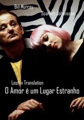 Lost in Translation: O Amor é um Lugar Estranho